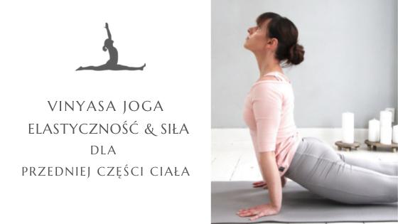 Vinyasa Joga – Elastyczność & Siła dla przedniej części ciała